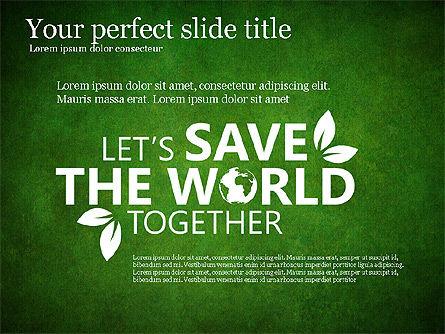 Save the World Together, Slide 9, 03173, Presentation Templates — PoweredTemplate.com