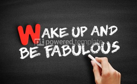 Business: Wake Up and Be Fabulous text on blackboard #00020