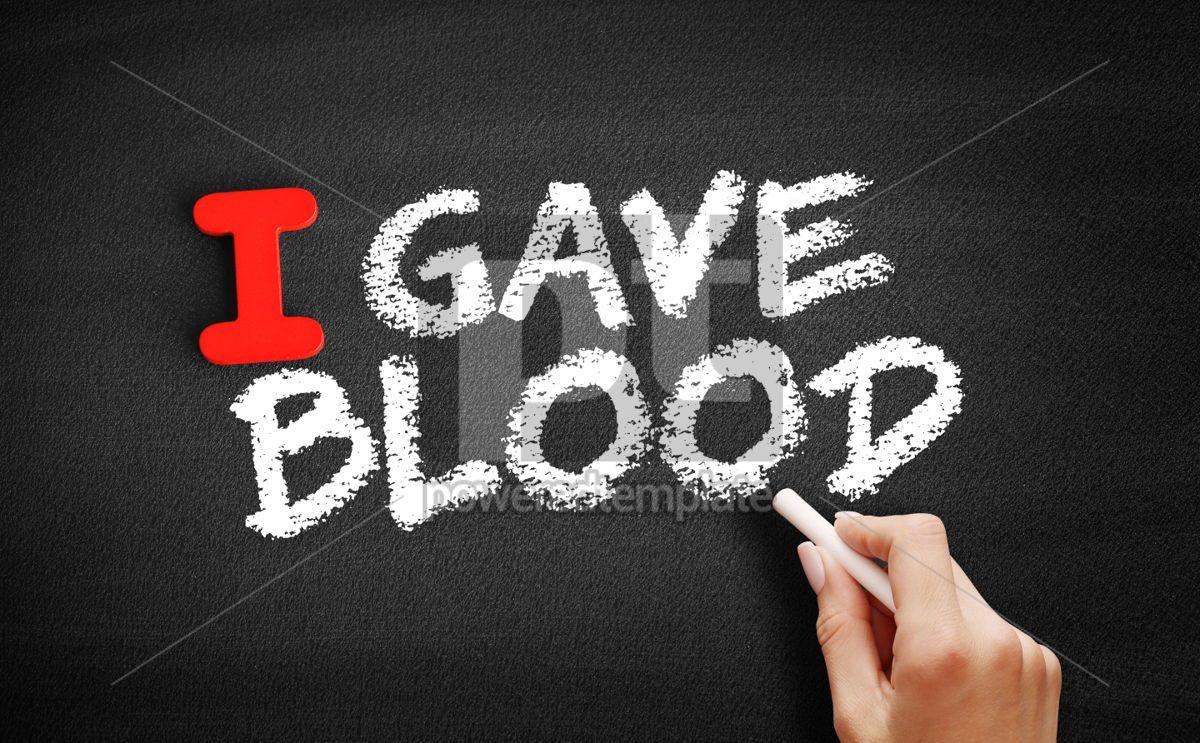 I Gave Blood text on blackboard, 00625, Business — PoweredTemplate.com