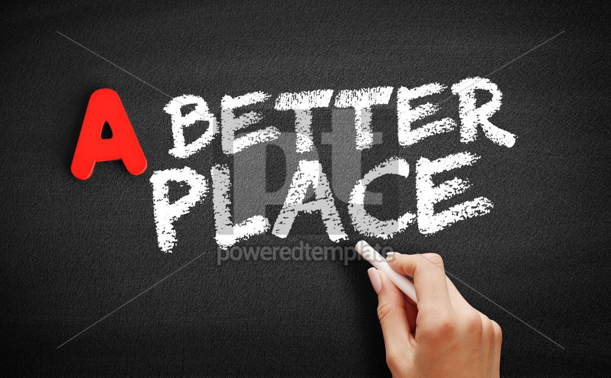A Better Place text on blackboard, 00756, Business — PoweredTemplate.com