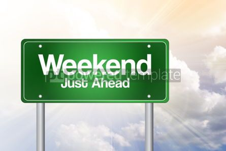 Business: Weekend Just Ahead Green Road Sign Business Concept