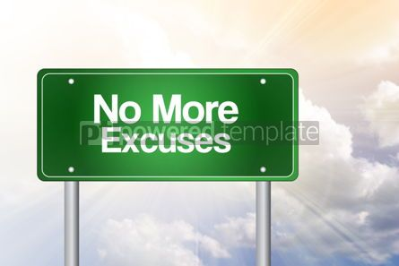 Business: No More Excuses Green Road Sign Business Concept