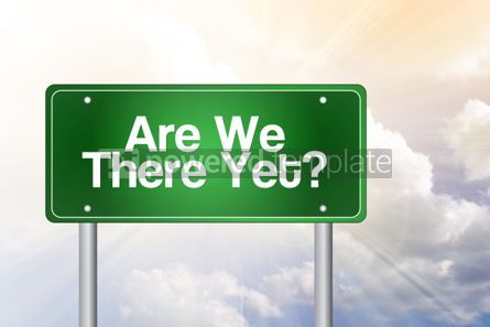 Business: Are We There Yet? Green Road Sign Business Concept #02258