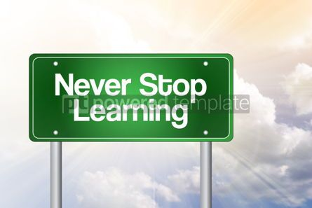 Business: Never Stop Learning Green Road Sign Business Concept