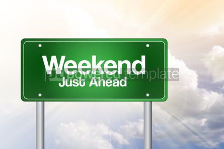 Business: Weekend Just Ahead Green Road Sign Business Concept #02286