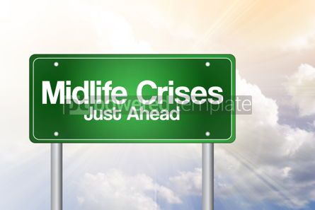 Business: Midlife Crises Just Ahead Green Road Sign concept #02365