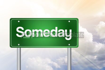Business: Someday Green Road Sign business concept