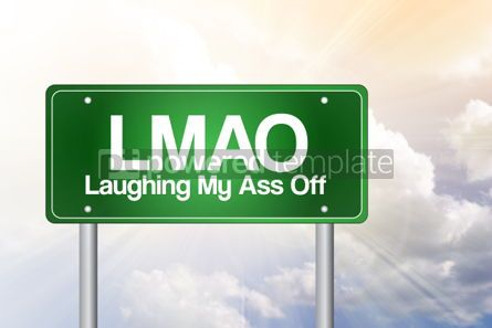 Business: LMAO Laughing My Ass Off Green Road Sign conceptLMAO Laughi #02396