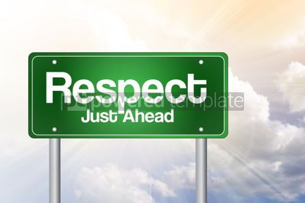 Business: Respect Just Ahead Green Road Sign business concept