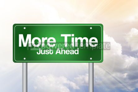 Business: More Time Just Ahead Green Road Sign business concept