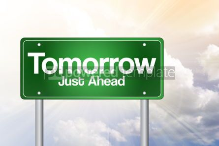 Business: Tomorrow Just Ahead Green Road Sign business concept #02423