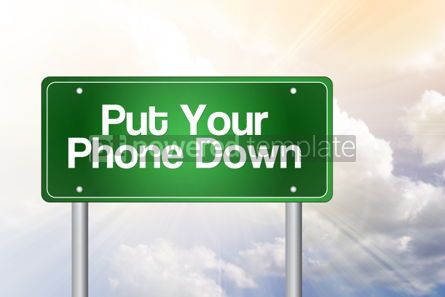 Business: Put Your Phone Down Green Road Sign concept #02434
