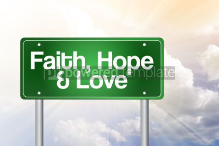 Business: Faith Hope and Love Green Road Sign concept
