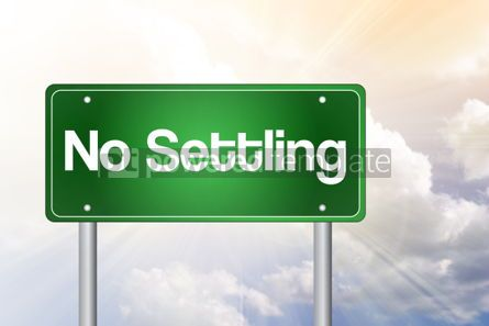 Business: No Settling Green Road Sign business concept