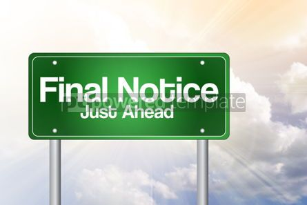 Business: Final Notice Just Ahead Green Road Sign business concept #02484