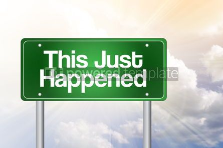Business: This Just Happened Green Road Sign business concept #02501