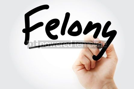 Business: Hand writing Felony with marker #08338