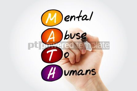 Health: MATH - Mental Abuse To Humans acronym concept #09835