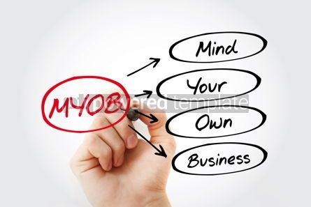 Business: MYOB - Mind Your Own Business acronym #15303