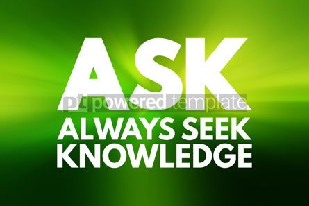 Business: ASK - Always Seek Knowledge acronym education business concept #15781