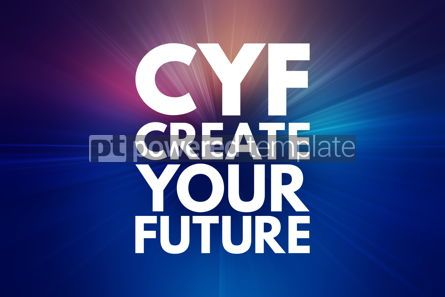 Business: CYF - Create Your Future acronym business concept background #15939