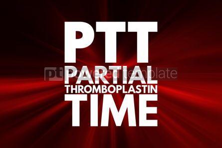 Business: PTT - Partial Thromboplastin Time acronym medical concept backg #15944