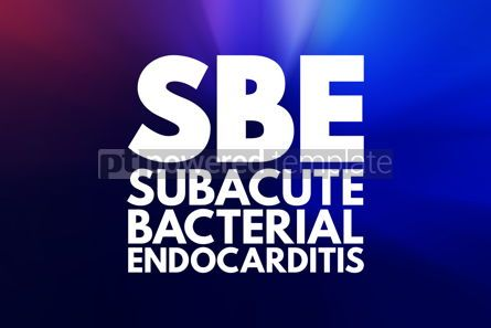 Business: SBE - Subacute Bacterial Endocarditis acronym medical concept b #15951