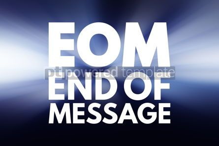 Business: EOM - End Of Message acronym business concept background #15989