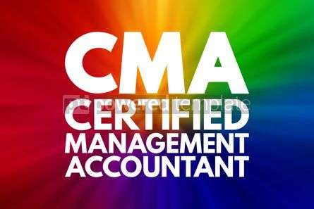 Business: CMA - Certified Management Accountant acronym business concept #16137