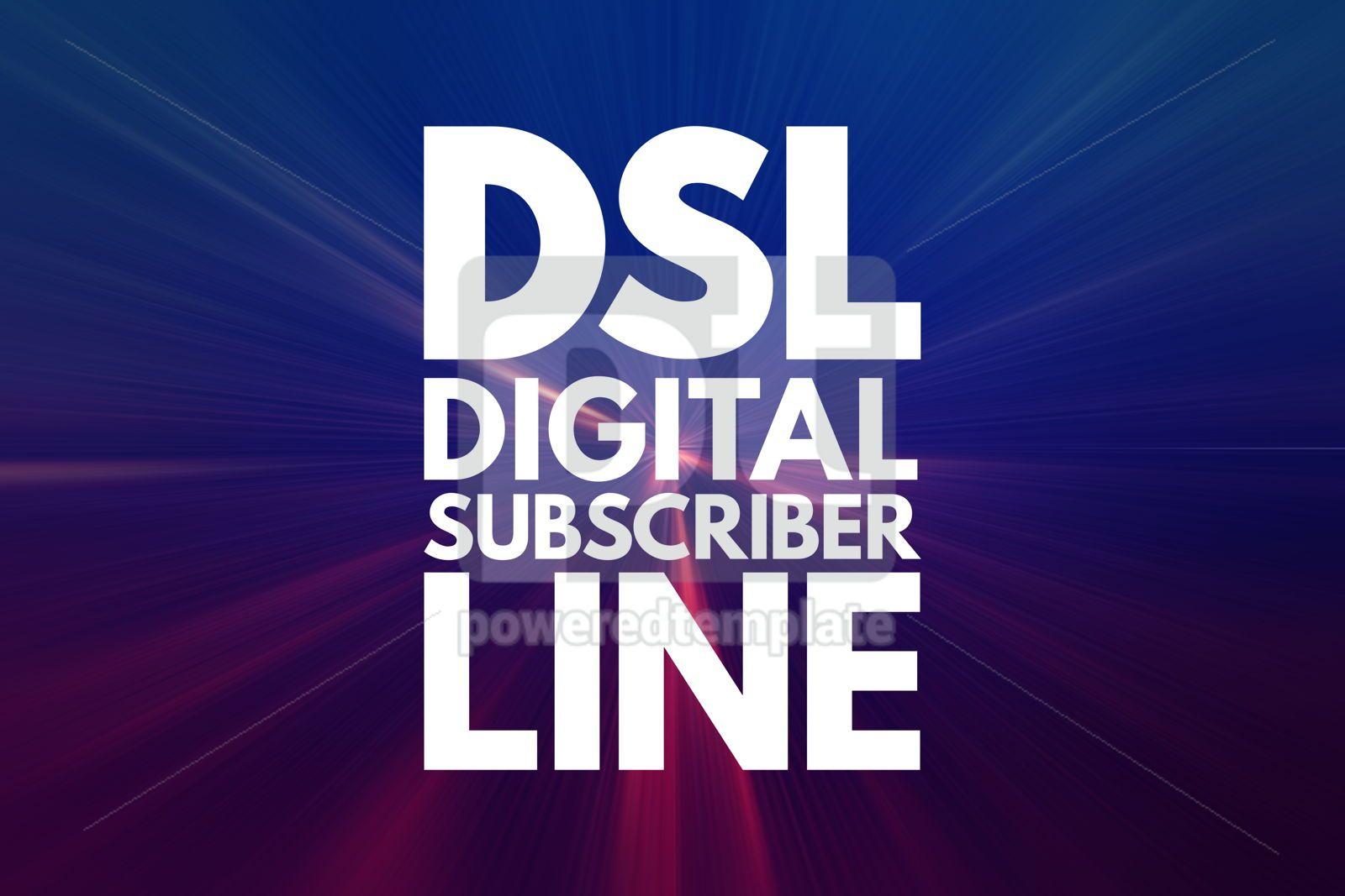 DSL - Digital Subscriber Line acronym technology concept backgr, 16219, Business — PoweredTemplate.com