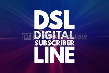 Business: DSL - Digital Subscriber Line acronym technology concept backgr #16219