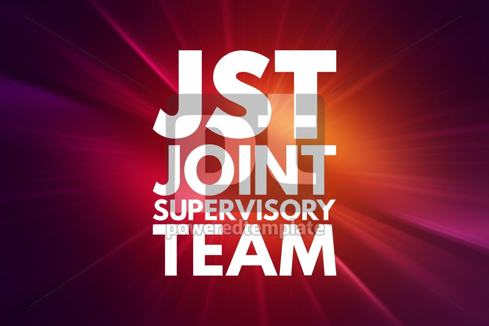 JST - Joint Supervisory Team acronym business concept backgroun, 16544, Business — PoweredTemplate.com