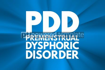 Business: PDD - Premenstrual Dysphoric Disorder acronym medical concept b #16565