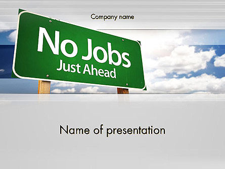 No Jobs Green Road Sign PowerPoint Template, 12961, Consulting — PoweredTemplate.com