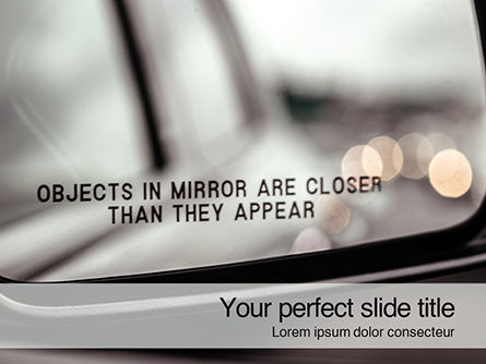 Cars and Transportation: Objects in Mirror are Closer Than They Appear Presentation #15956