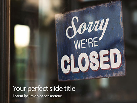 Business Concepts: Sorry We're Closed Sign Presentation #16217