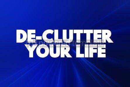 Business: De-Clutter Your Life text quote concept background #18588